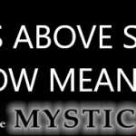 As Above So Below Meaning –  Full Quote Origin and Phrase Significance